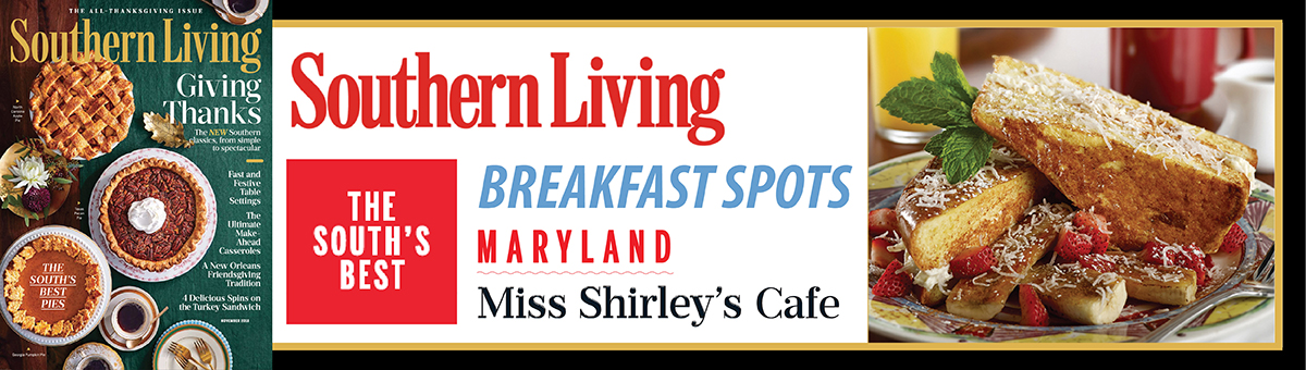 Miss Shirley's Cafe - Maryland's Best Breakfast, Brunch and Lunch